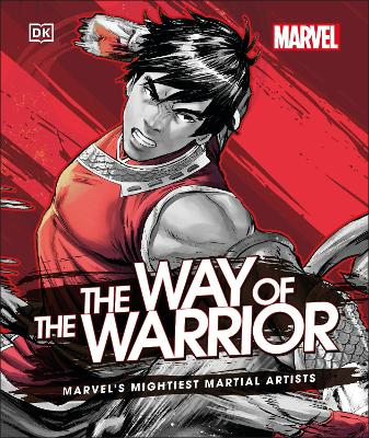 Marvel The Way of the Warrior: Marvel's Mightiest Martial Artists book