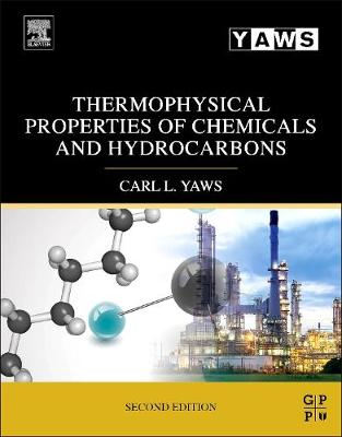 Thermophysical Properties of Chemicals and Hydrocarbons by Carl L. Yaws