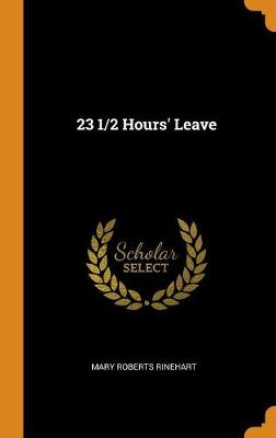 23 1/2 Hours' Leave by Mary Roberts Rinehart