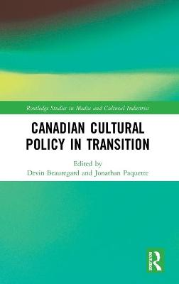 Canadian Cultural Policy in Transition book