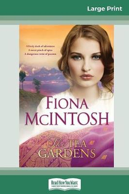 The The Tea Gardens (16pt Large Print Edition) by Fiona McIntosh