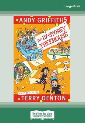 The 117-Storey Treehouse (Large Print) by Andy Griffiths and Terry Denton