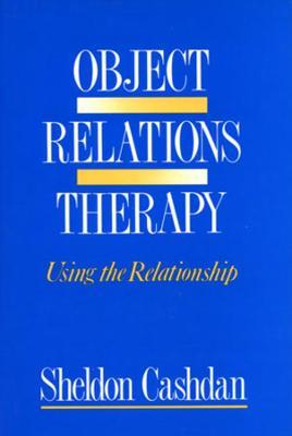Object Relations Therapy by Sheldon Cashdan
