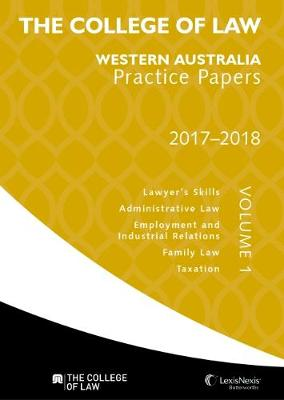 College of Law WA Practice Papers 2017 - 2018 - Volume 1 book