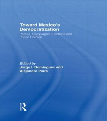 Toward Mexico's Democratization by Jorge I. Dominguez
