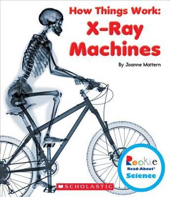 X-Ray Machines by Joanne Mattern