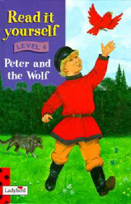 Read It Yourself: Level Four: Peter and The Wolf by Richard Hook