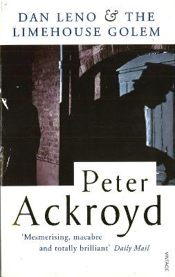 The Dan Leno And The Limehouse Golem by Peter Ackroyd