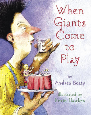When Giants Come to Play by Andrea Beaty