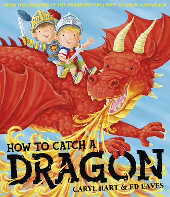 How To Catch a Dragon by Caryl Hart