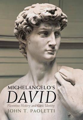 Michelangelo's David by John T. Paoletti