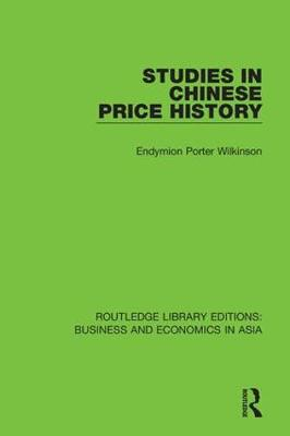 Studies in Chinese Price History by Endymion Porter Wilkinson