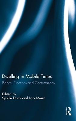 Dwelling in Mobile Times by Sybille Frank