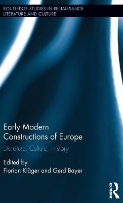 Early Modern Constructions of Europe by Florian Klager