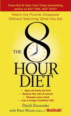 The 8-Hour Diet by David Zinczenko