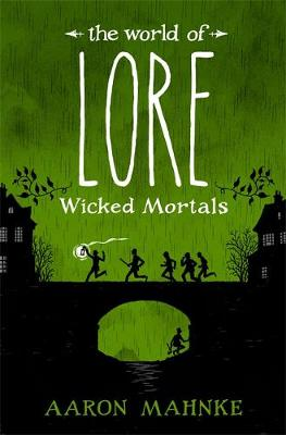 The World of Lore, Volume 2: Wicked Mortals by Aaron Mahnke