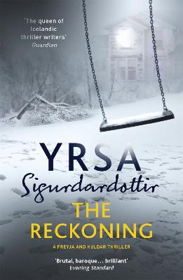 The Reckoning: A Completely Chilling Thriller, from the Queen of Icelandic Noir book