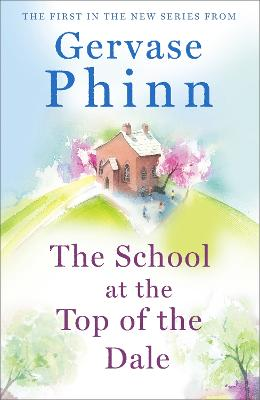 The School at the Top of the Dale by Gervase Phinn