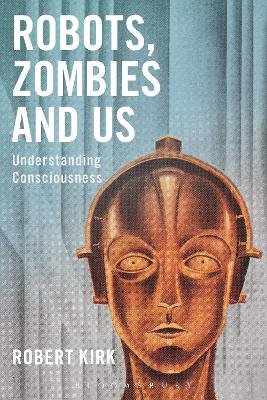 Robots, Zombies and Us by Robert Kirk