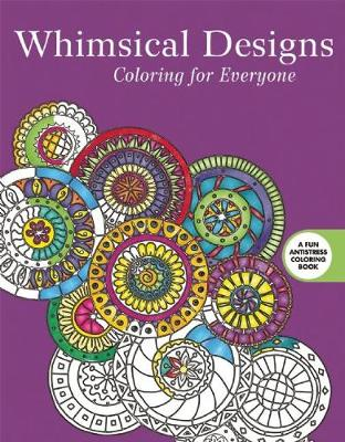 Whimsical Designs: Coloring for Everyone by Skyhorse Publishing