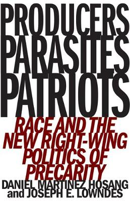 Producers, Parasites, Patriots: Race and the New Right-Wing Politics of Precarity book