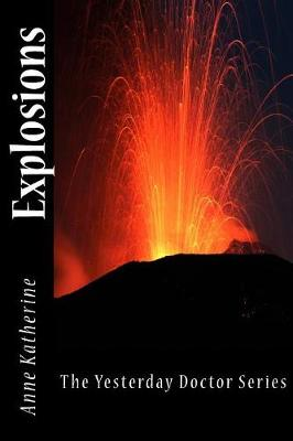 Explosions by Anne Katherine
