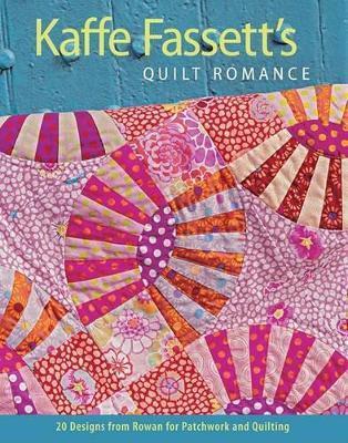 Kaffe Fassett's Quilt Romance by Kaffe Fassett