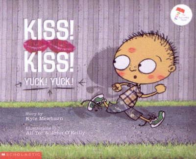 Kiss Kiss, Yuck Yuck by Kyle Mewburn