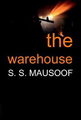 The Warehouse by S. S. Mausoof