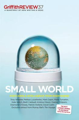 Griffith Review 37: Small World by Julianne Schultz