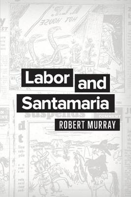 Labor and Santamaria by Robert Murray