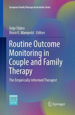 Routine Outcome Monitoring in Couple and Family Therapy: The Empirically Informed Therapist by Terje Tilden