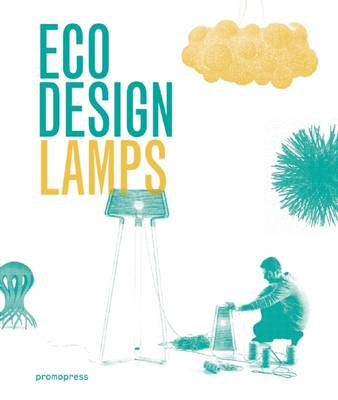 Eco Design: Lamps by Ivy Liu