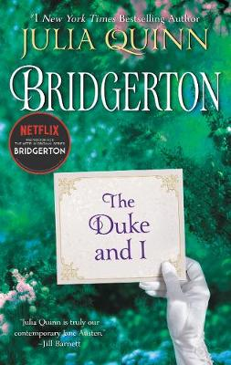 Bridgertons: Book 1 The Duke and I by Julia Quinn