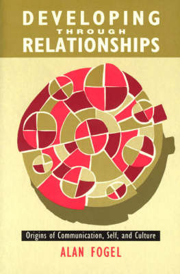 Developing Through Relationships by Alan Fogel