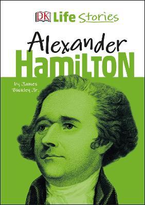 DK Life Stories Alexander Hamilton by James Buckley, Jr