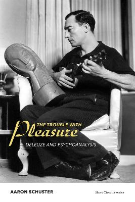 The Trouble with Pleasure by Aaron Schuster