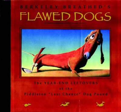 Flawed Dogs by Berkeley Breathed