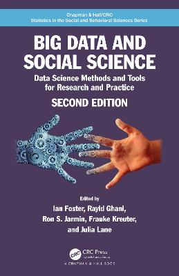Big Data and Social Science: Data Science Methods and Tools for Research and Practice by Ian Foster