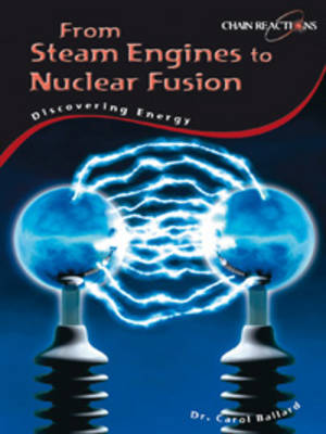 From Steam engines to nuclear fusion by Carol Ballard