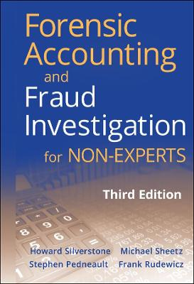 Forensic Accounting and Fraud Investigation for Non-experts, Third Edition by Howard Silverstone