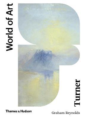 Turner (World of Art) by Graham Reynolds