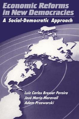 Economic Reforms in New Democracies by Jose Maria Maravall