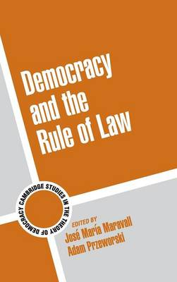 Democracy and the Rule of Law by Jose Maria Maravall