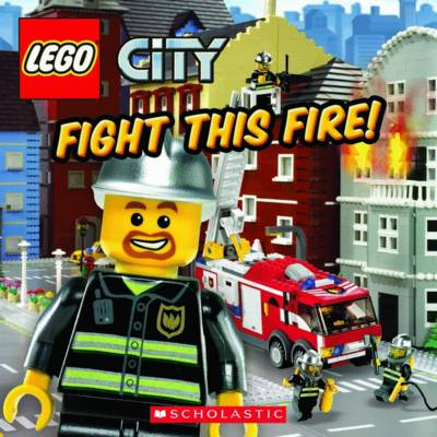 Lego City: Fight This Fire! by Michael,Anthony Steele
