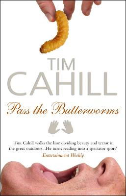 Pass The Butterworms by Tim Cahill