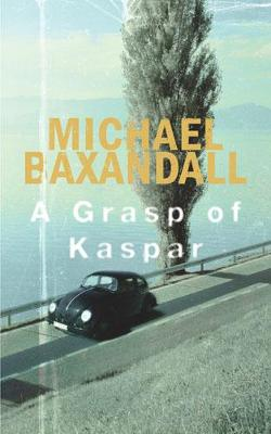 Grasp of Kaspar by Michael Baxandall