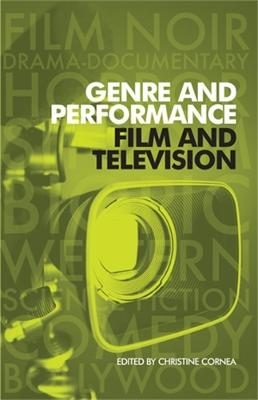Genre and Performance: Film and Television by Christine Cornea