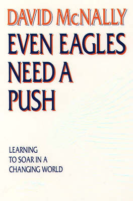 Even Eagles Need a Push: Learning to Soar in a Changing World by David McNally