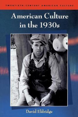 American Culture in the 1930s by David Eldridge
